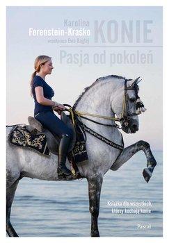 Konie. Pasja od pokoleń - Kraśko-Ferenstein Karolina
