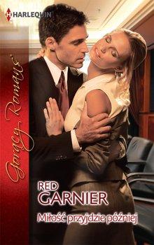 Miłość przyjdzie później - Garnier Red