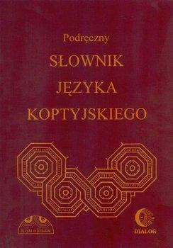 Podręczny słownik języka koptyjskiego - Dembska Albertyna, Myszor Wincenty