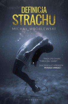 Definicja strachu - Wróblewski Michał