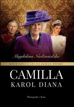 Opowieści z angielskiego dworu. Tom 3. Camilla - Niedźwiedzka Magdalena
