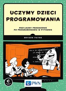 Uczymy dzieci programowania - Payne Bryson