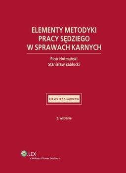 Elementy metodyki pracy sędziego w sprawach karnych - Zabłocki Stanisław, Hofmański Piotr
