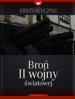 Zeszyt historyczny. Broń II Wojny Światowej - Opracowanie zbiorowe