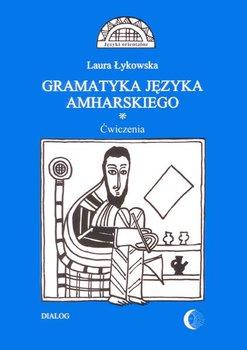 Gramatyka języka amharskiego. Ćwiczenia - Łykowska Laura