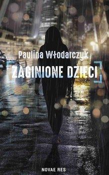 Zaginione dzieci - Włodarczyk Paulina