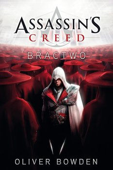 Bractwo. Assassin's Creed. Tom 2 - Bowden Oliver