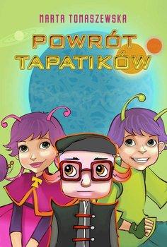 Tapatiki. Tom 4. Powrót Tapatików - Tomaszewska Marta