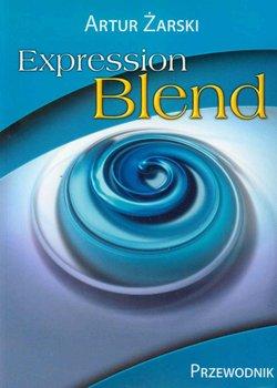 Expression Blend. Przewodnik - Żarski Artur