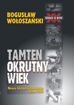 Tamten okrutny wiek - Wołoszański Bogusław