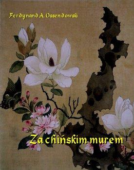 Za chińskim murem. Romans - Ossendowski Antoni Ferdynand
