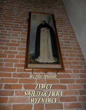 Żywot Świętego Jacka Wyznawcy - Pękalski Piotr