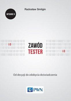 Zawód tester. Od decyzji do zdobycia doświadczenia - Smilgin Radosław