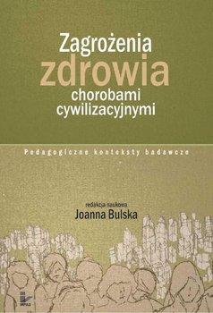 Zagrożenia zdrowia chorobami cywilizacyjnymi - Bulska Joanna