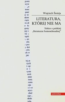 Literatura, której nie ma - Śmieja Wojciech