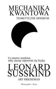 Mechanika kwantowa. Teoretyczne minimum - Susskind Leonard, Friedman Art