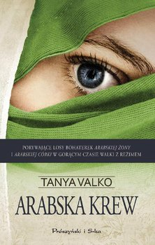 Arabska krew. Arabska saga. Tom 3 - Valko Tanya