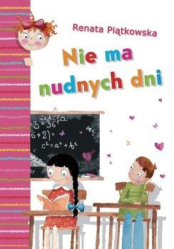 Nie ma nudnych dni - Piątkowska Renata