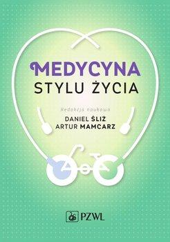 Medycyna stylu życia - Śliż Daniel, Mamcarz Artur