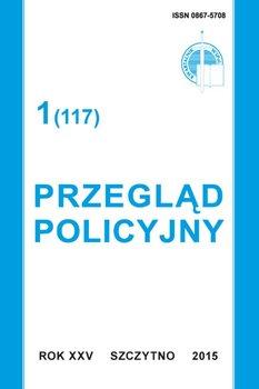 Przegląd policyjny. Nr 1(117) 2015 - Opracowanie zbiorowe