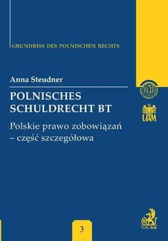 Polnisches Schuldrecht BT. Polskie Prawo Zobowiązań Część Szczegółowa - Steudner Anna
