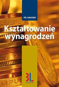 Kształtowanie wynagrodzeń - Carlsson Pal