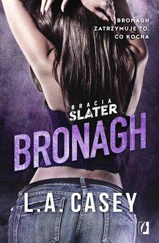 Bracia Slater. Tom 2. Bronagh - Casey L.A.