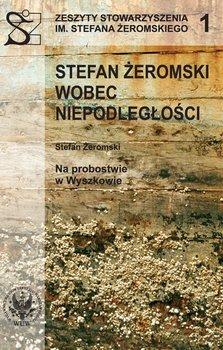Stefan Żeromski wobec niepodległości. Tom 1 - Handke Ryszard
