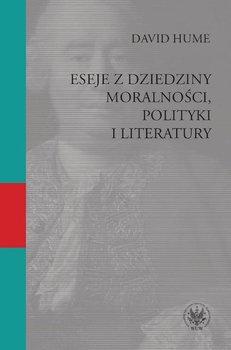 Eseje z dziedziny moralności, polityki i literatury - Hume David