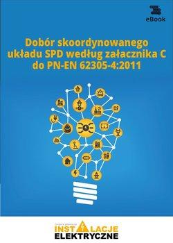 Dobór skoordynowanego układu SPD według załącznika C do PN-EN 62305-42011 - Opracowanie zbiorowe