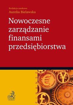 Nowoczesne zarządzanie finansami przedsiębiorstwa - Bielawska Aurelia