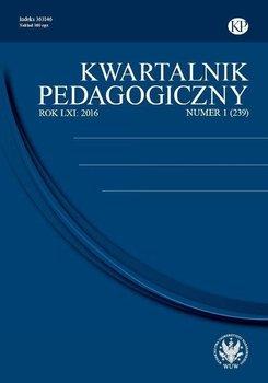 Kwartalnik Pedagogiczny 2016/1 (239) - Opracowanie zbiorowe