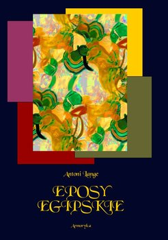 Eposy egipskie - Lange Antoni