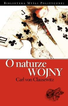 O naturze wojny - Von Clausewitz Carl