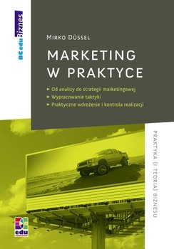 Marketing w praktyce - Dussel Mirko