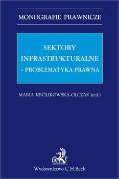 Sektory infrastrukturalne - problematyka prawna - Opracowanie zbiorowe