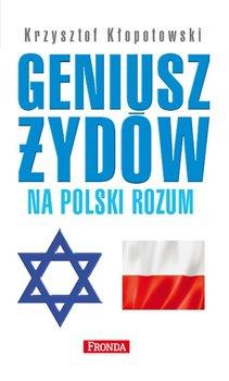 Geniusz Żydów na polski rozum - Kłopotowski Krzysztof