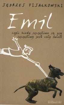 Emil, czyli kiedy szczęśliwe są psy, szczęśliwy jest cały świat - Fijałkowski Jędrzej