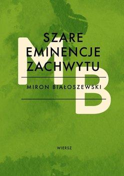 Szare eminencje zachwytu - Białoszewski Miron