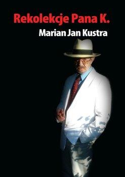 Rekolekcje pana K. - Kustra Marian Jan