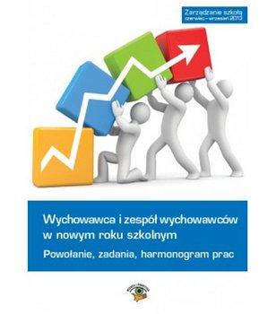 Wychowawca i zespół wychowawców w roku szkolnym 2013/2014 - powołanie, zadania, harmonogram prac - Celuch Małgorzata