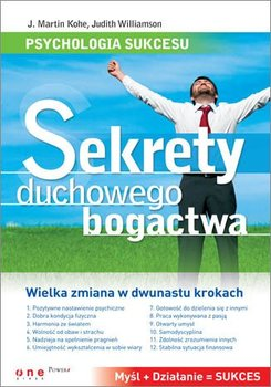 Psychologia sukcesu. Sekrety duchowego bogactwa - Kohe J. Martin, Williamson Judith