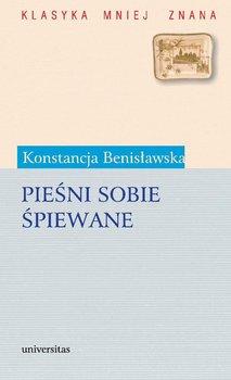 Pieśni sobie śpiewane - Benisławska Konstancja