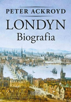 Londyn. Biografia - Ackroyd Peter
