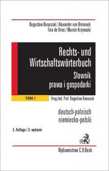 Rechts - und Wirtschaftswörterbuch. Słownik prawa i gospodarki niemiecko - polski. Tom 1 - Banaszak Bogusław, Von Brunneck Alexander, de Vries Tina, Krzymuski Marcin