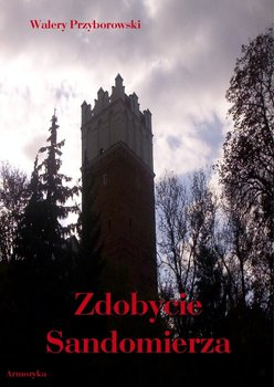 Zdobycie Sandomierza (Rok 1809) - Przyborowski Walery