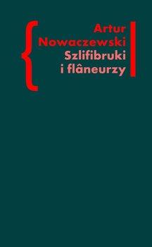 Szlifibruki i flaneurzy - Nowaczewski Artur