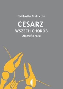 Cesarz wszech chorób. Biografia raka - Mukherjee Siddhartha