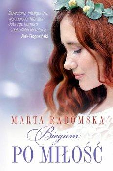 Biegiem po miłość - Radomska Marta