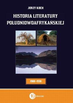 Historia literatury południowoafrykańskiej. Literatura afrikaans (okres usamodzielnienia 1900-1930) - Koch Jerzy